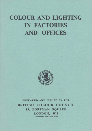 Colour and Lighting in Factories and Offices
